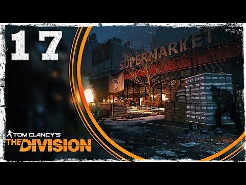 Смотреть прохождение игры Tom Clancy's The Division. #17: База чистильщиков. (3/3)