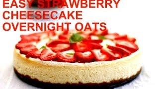 Quick Strawberry Cheesecake Overnight Oats Recipe