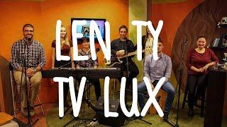 Len Ty // Naživo v TV Lux // FireFly (live)