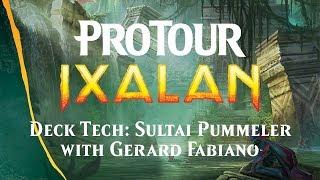 Pro Tour Ixalan Deck Tech: Sultai Pummeler with Gerard Fabiano