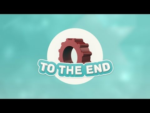 To The End - Universal - HD Gameplay Trailer