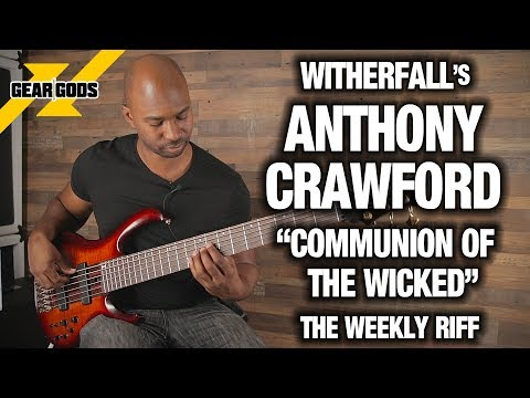 """THE WEEKLY RIFF: ANTHONY CRAWFORD of WITHERFALL Breaks Down """"Communion of the Wicked"""" 