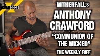 "THE WEEKLY RIFF: ANTHONY CRAWFORD of WITHERFALL Breaks Down ""Communion of the Wicked"" 