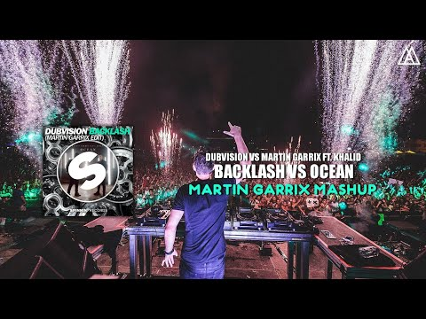 DubVision vs. Martin Garrix ft. Khalid - Backlash vs. Ocean (Martin Garrix Mashup)