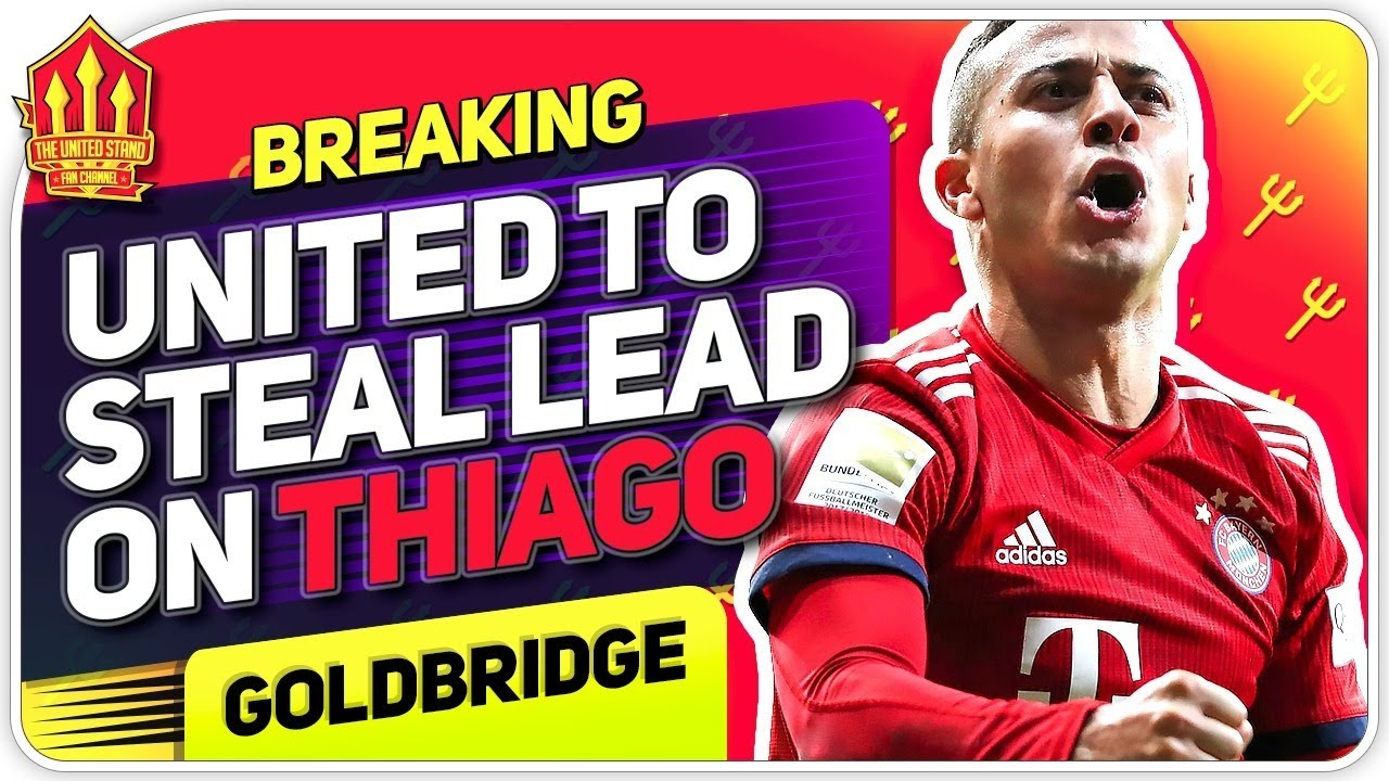 Thiago Coming to United!? Man Utd Transfer News