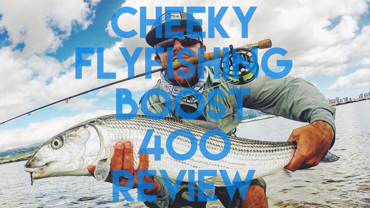 Cheeky fly fishing boost 400 review youtube for Cheeky fly fishing