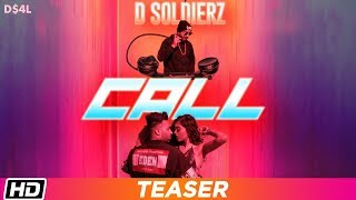 CALL | Teaser | D SOLDIERZ feat. Gayatri Bhardwaj | Latest Punjabi Song 2019 | Rel. 15.02.19