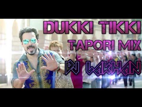 Dukki Tikki Remix By DjLakhan