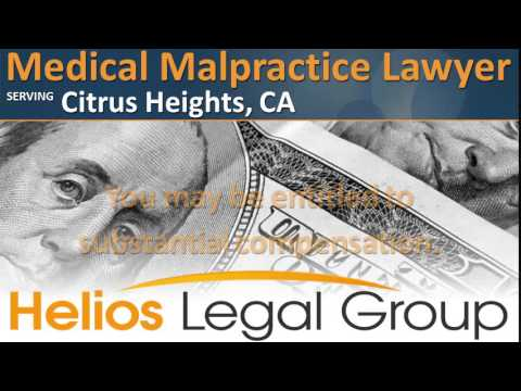 Citrus Heights Medical Malpractice Lawyer & Attorney - California