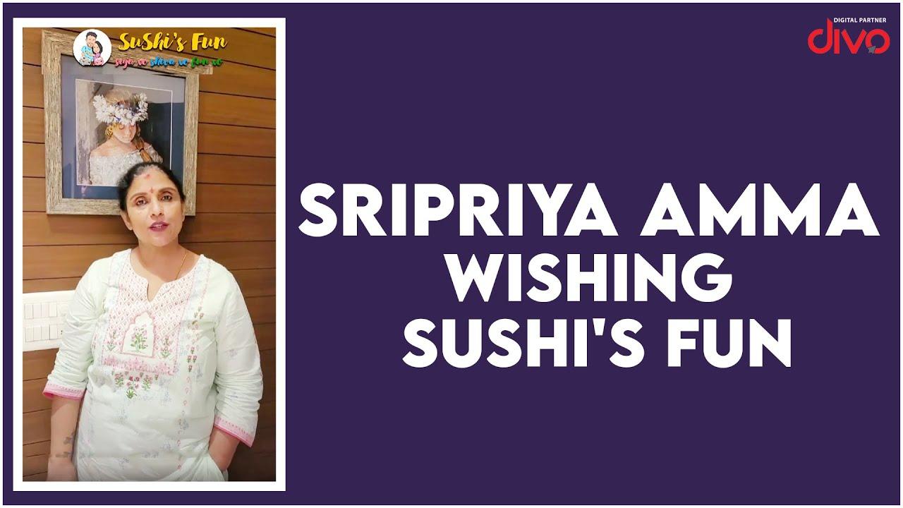 Sripriya Amma Wishing SuShi's Fun   Biggboss Suja Varunee, Shiva Kumarr   SuShi's Fun
