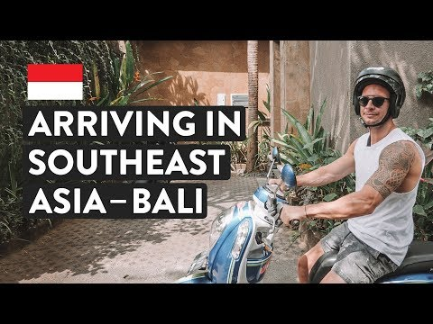 WHAT TO EXPECT WHEN YOU ARRIVE IN SOUTHEAST ASIA | Canggu Ba