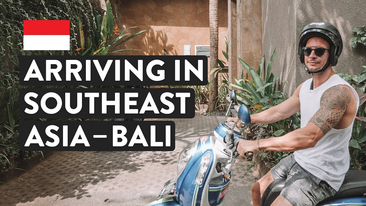 WHAT TO EXPECT WHEN YOU ARRIVE IN SOUTHEAST ASIA | Canggu Bali Travel