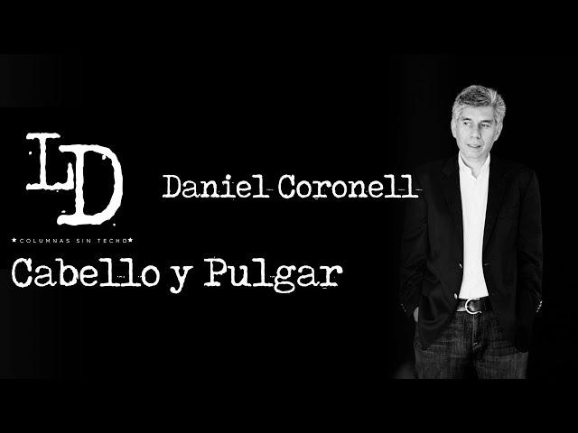 Daniel Coronell | Cabello y Pulgar | @Los Danieles