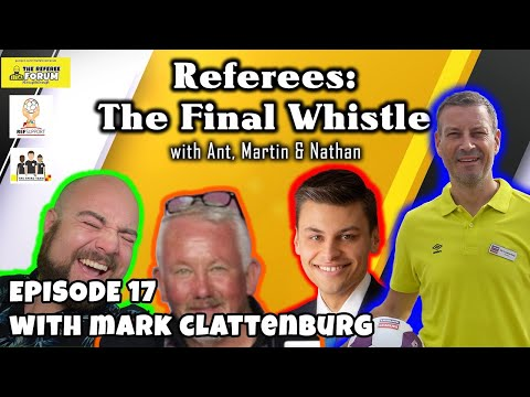 Referees: The Final Whistle Podcast | Episode 17 with Mark Clattenburg