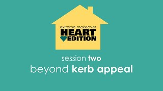 SESSION 2: Beyond Kerb Appeal