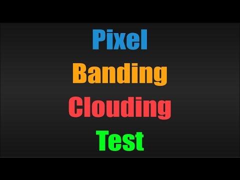 Pixel - Banding - Clouding Test