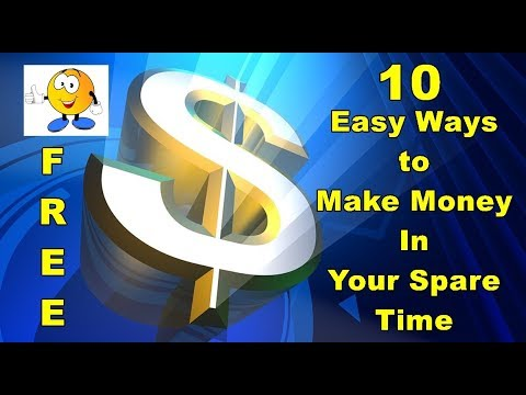10 Easy Ways to Make Money In Your Spare Time