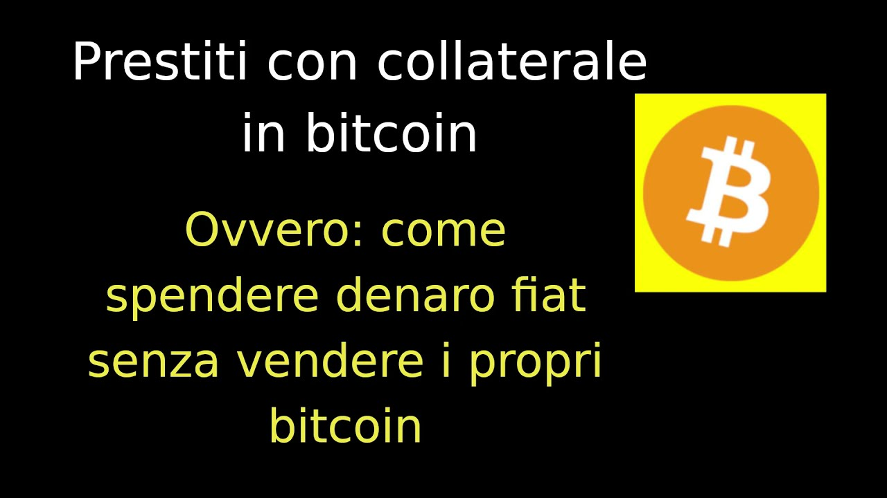 come prendere in prestito bitcoin come si fa a spendere bitcoin
