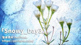 Mp3 Download : https://peritune.com/snowy_day3/ 再生リスト : https:...