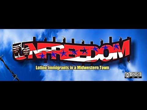UNFREEDOM: Latino Immigrants in a Midwestern Town (2014)