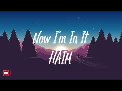 Now I'm In It - Haim (lyrics)