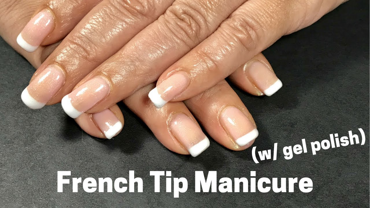 French Tip Manicure! (using gel polish) - YouTube
