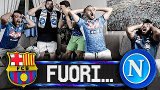 FUORI... BARCELLONA 3-1 NAPOLI | LIVE REACTION CHAMPIONS LEAGUE HD