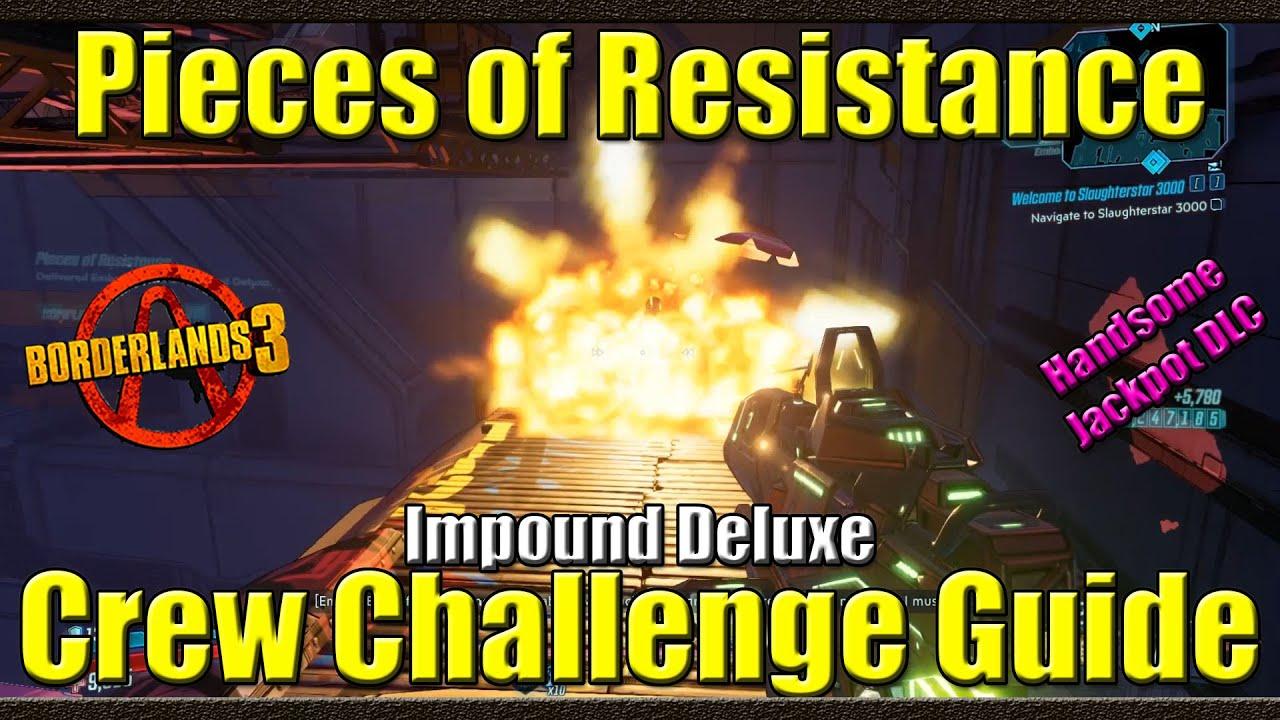 Borderlands 3 Pieces Of Resistance Impound Deluxe Crew Challenge Guide Handsome Jackpot Dlc