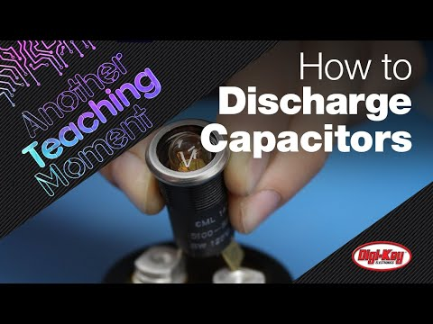 how-to-safely-discharge-a-capacitor- -another-teaching-moment- -digikey
