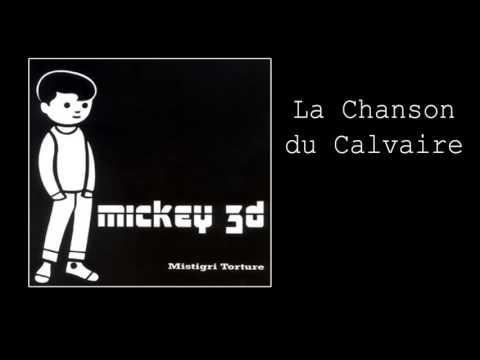Mickey 3d - La Chanson du Calvaire mp3
