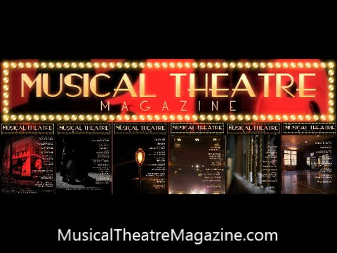 Musical Theatre Magazine - The Art & Craft of Musical Theatre