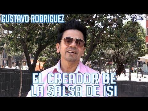 EL CREADOR DE LA SALSA DE ISI - GUSTAVO RODRIGUEZ