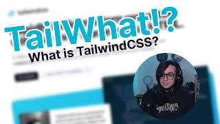 TailWhat!? What is TailwindCSS? | @danestves