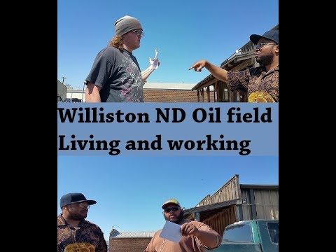 Williston ND Oil Field Living And Working Feat. Frank And Chris