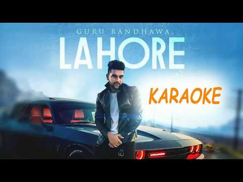 LAHORE || Karaoke || Guru Randhawa || Latest Song || 2017 ||