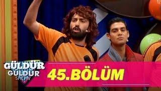 Güldür Güldür Show 45.Bölüm