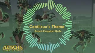 Aztech Forgotten Gods - Coatlicue's Theme (OST)