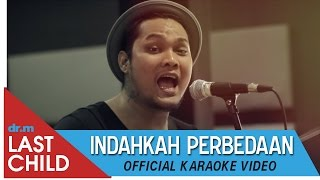Last Child Karaoke: Indahkah Perbedaan