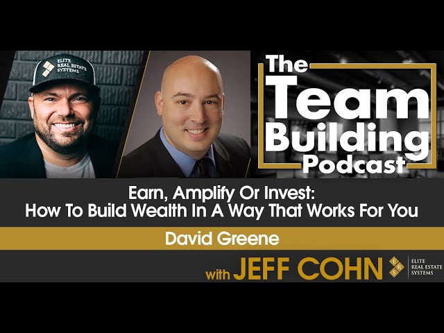 Earn, Amplify Or Invest: How To Build Wealth In A Way That Works For You w/ David Greene