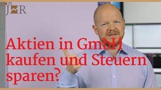 Aktien in einer GmbH kaufen um Steuern zu sparen? Geht das?