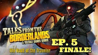 Tales From The Borderlands: Episode 5 - The Vault of the Traveler (FINALE) WHO IS HE!?