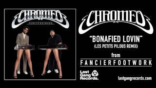Chromeo - Bonafied Lovin (Les Petits Pilous Remix)