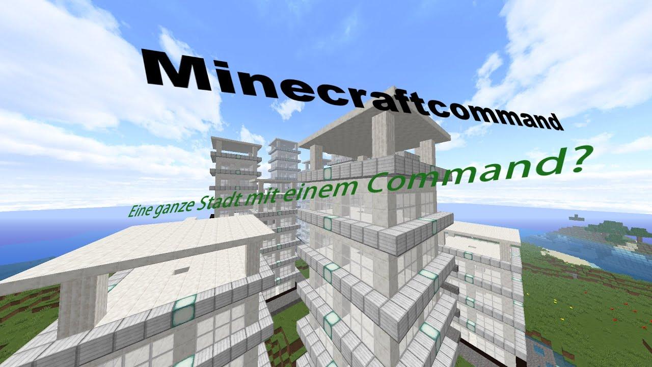 Mit Einem COMMAND Eine Ganze Stadt Minecraft Commands YouTube - Minecraft haus bauen mit command