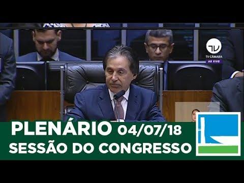 Sessão do Congresso - Análise de vetos | 04/07/2018