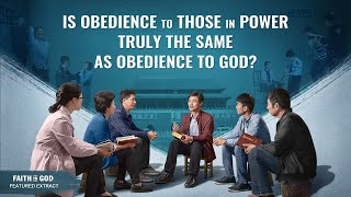 "Gospel Movie Clip ""Faith in God"" (1) - Is Obedience to Those in Power Truly the Same as Obedience to God?"