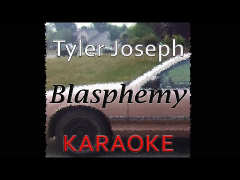 Tyler Joseph - Blasphemy (Karaoke)