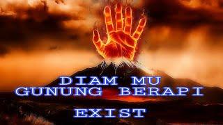 DIAM MU GUNUNG BERAPI / EXIST / LIRIK