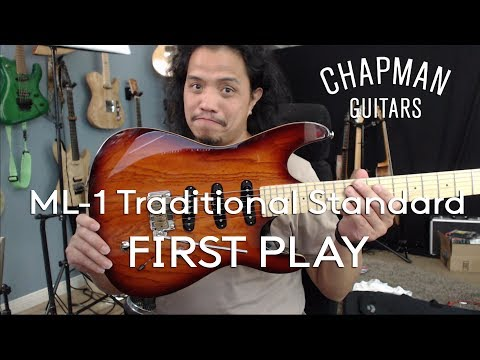 2017 CHAPMAN GUITARS ML-1 Traditional Standard (Made in Indonesia): FIRST PLAY