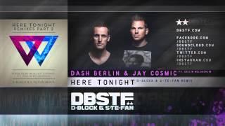 Dash Berlin & Jay Cosmic ft. Collin McLoughlin - Here Tonight (D-Block & S-te-Fan rmx)