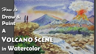 How to Draw & Paint A Volcano Scene in Watercolor